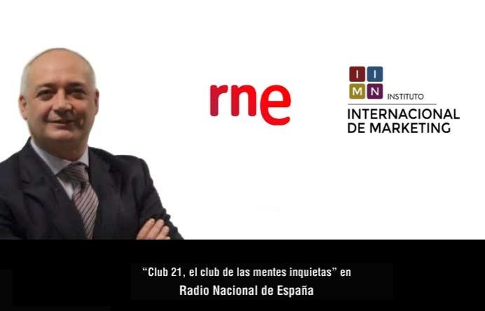 """Daniel Martinez, Director General de IIMN, estará el 23 de abril en """"Club 21, el club de las mentes inquietas"""" de Radio Nacional de España"""