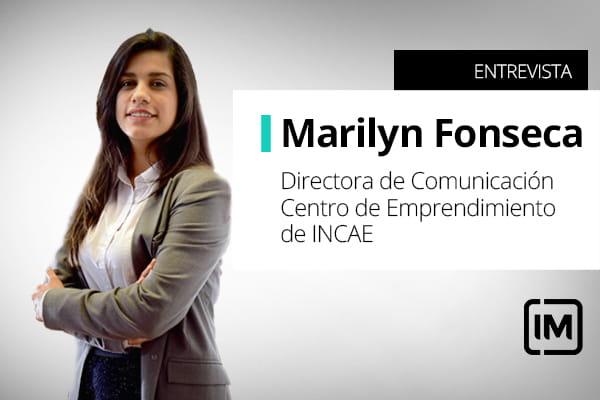 Marilyn Fonseca, alumna de IM y Directora de comunicación del Centro de Emprendimiento de INCAE, Costa Rica