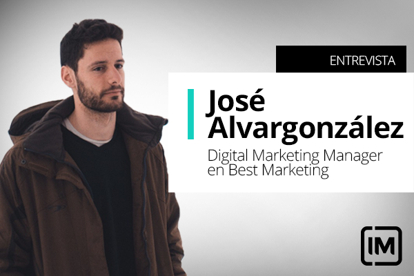 José Alvargonzález, alumno de IM y Digital Marketing Manager en Best Marketing