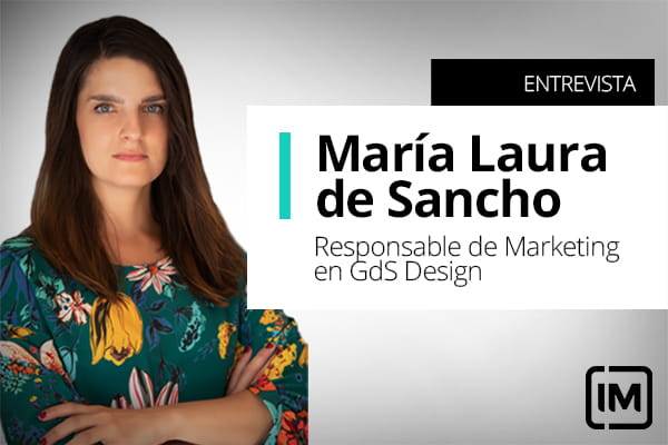 María Laura de Sancho, alumna IM y Responsable de Marketing en GdS Design. Argentina