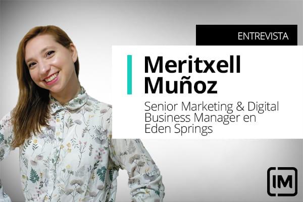 Meritxell Muñoz, alumna de IM y Senior Marketing & Digital Business Manager en Eden Springs