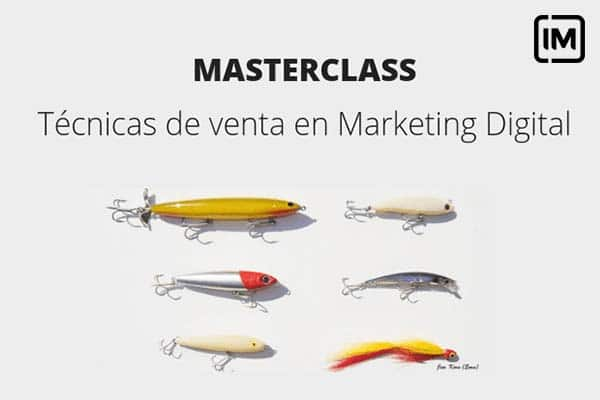Masterclass IM: Técnicas de venta en Marketing Digital