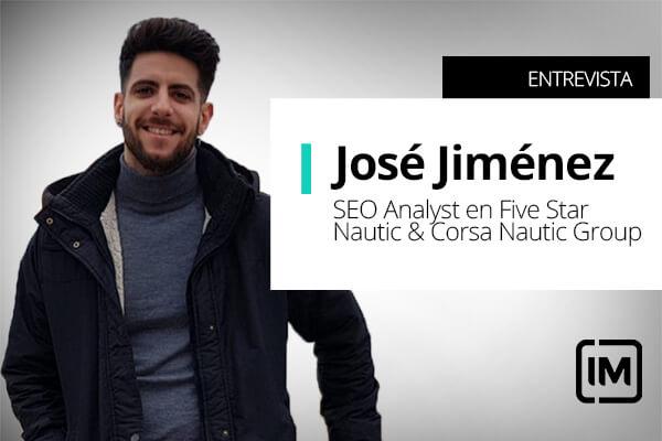 Entrevista a José Jiménez, SEO Analyst en Five Star Nautic & Corsa Nautic group