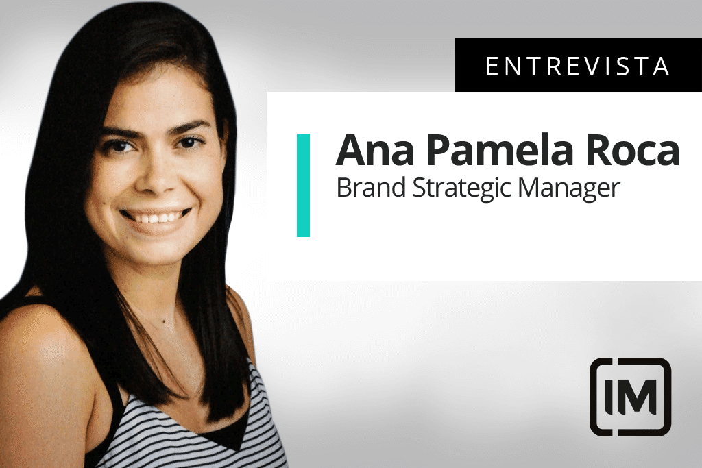 Ana Pamela Roca alumna de IM y Brand Strategy Manager